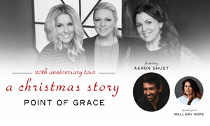 Point of Grace <br/>A Christmas Story Tour